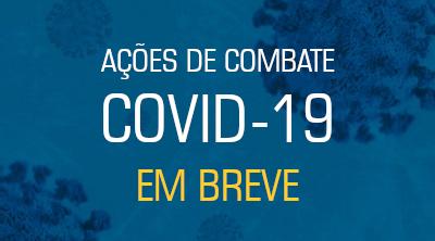 AÇÕES COMBATE COVID-19